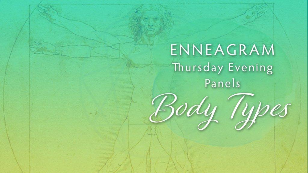Enneagram Thursday Evening Panel Series: Body Types  – Type Nine