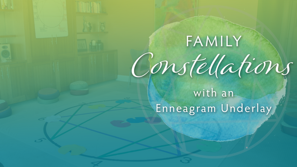 Family Constellations (with an Enneagram Underlay) – 9.21.19