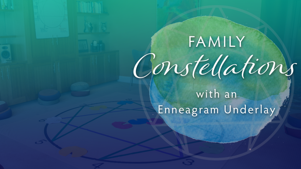 Family Constellations (with an Enneagram Underlay) – 7.28.19