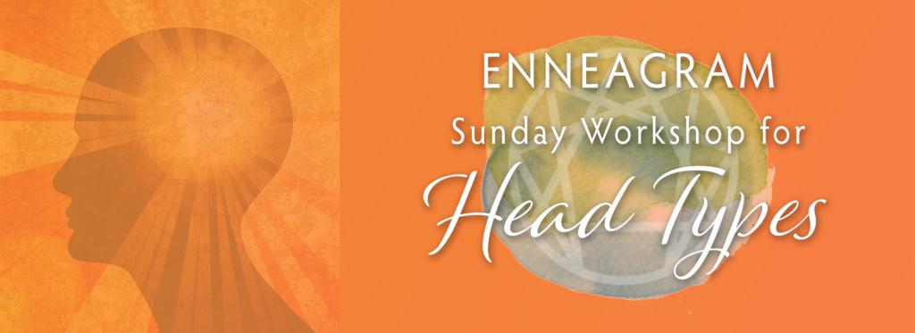 Enneagram Sunday Workshop for Head Types