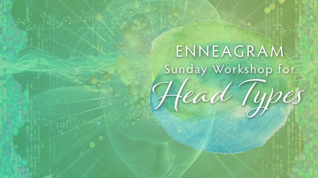 Enneagram Sunday Workshop for Head Types