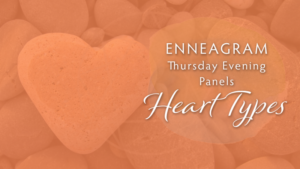 Enneagram Thursday Evening Panel Series: Heart Types – Type Four