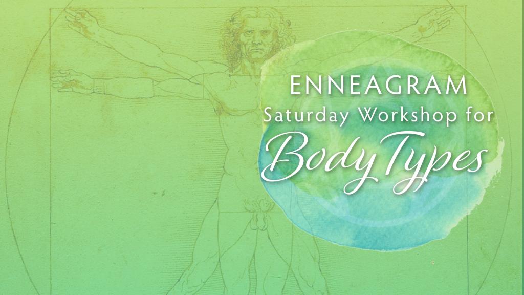 Enneagram Saturday Workshop fo Body Types